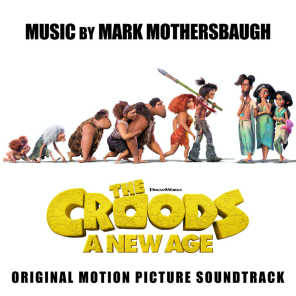 The Croods: A New Age (Original Motion Picture Soundtrack)