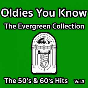 Oldies You Know - The Evergreen Collection - The 50'S & 60'S Hits Vol.3