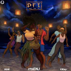 PFI (Pray for It) [feat. Ckay & Hydr]