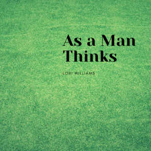 As a Man Thinks