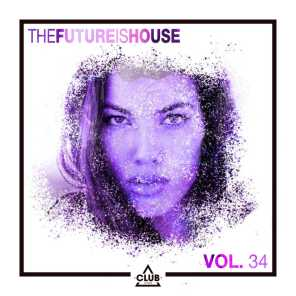 The Future Is House, Vol. 34