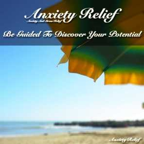 Anxiety and Stress Relief: Be Guided to Discover Your Potential