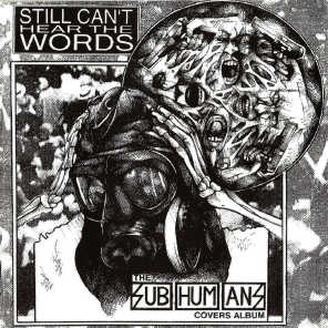 Still Can't Hear the Words - The Subhumans Tribute Album