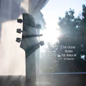 The Guitar Behind The Window