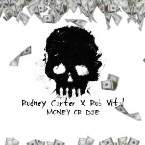 Money or Die (feat. Rob Vital)