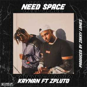 Need Space (feat. Zpluto)