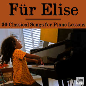 Fur Elise: 30 Classical Songs for Piano Lessons Including Beethoven, Mozart, Chopin, and Brahms