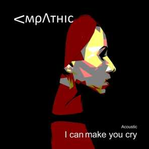 I Can Make You Cry (Acoustic)