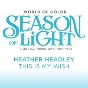 """This Is My Wish (From """"World of Color: Season of Light"""")"""
