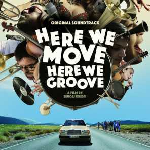 Here We Move - Here We Groove (Original Motion Picture Soundtrack)