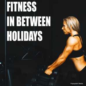 Fitness in Between Holidays