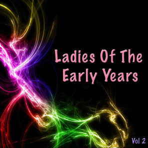 Ladies Of The Early Years Vol 2