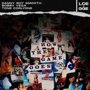 How The Game Goes (feat. Danny Boy Smooth & Bobby Vega)