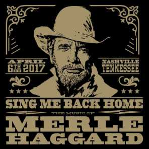Sing Me Back Home: The Music Of Merle Haggard (Live)