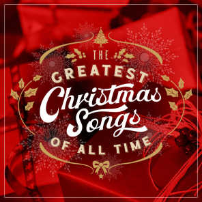 The Greatest Christmas Songs of All TIme