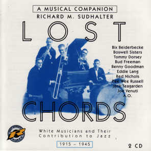 Lost Chords: White Musicians and Their Contribution To Jazz