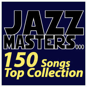 Jazz Masters... 150 Songs Top Collection