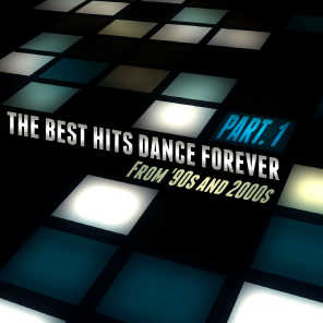 The Best Hits Dance Forever Part. 1 - From '90s and 2000s