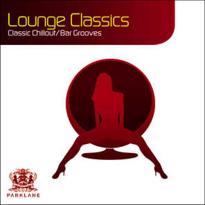 Lounge Classics - 22 Classic Chillout / Bargrooves