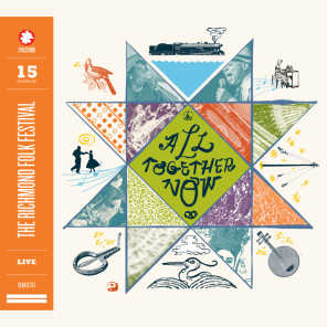 All Together Now: 15 Years of The Richmond Folk Festival Live