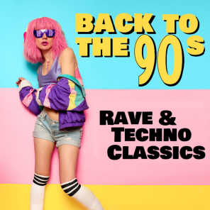 Back to the 90s (Rave & Techno Classics)