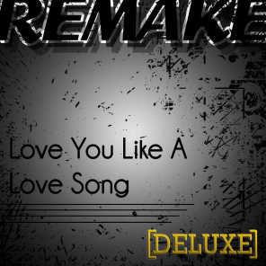 Love You Like a Love Song (Selena Gomez & The Scene Remake) - Deluxe Single