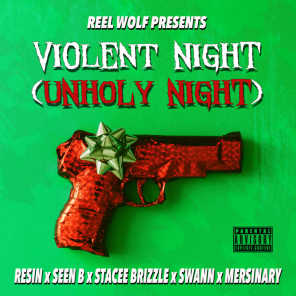 Violent Night (Unholy Night) [feat. Resin, Seen B, Stacee Brizzle, Swann & Mersinary]