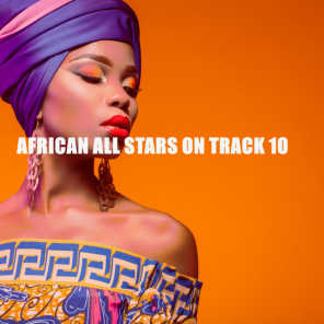 AFRICAN ALL STARS ON TRACK 10
