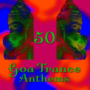 50 Goa Trance Anthems (Deluxe Edition)