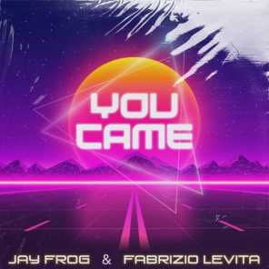 You Came