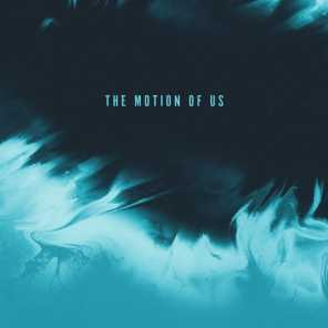The Motion of Us