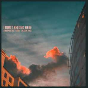 I Don't Belong Here (feat. Jackson Bales)