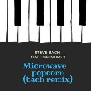 Microwave Popcorn (Bach Remix) [feat. Hannah Bach]
