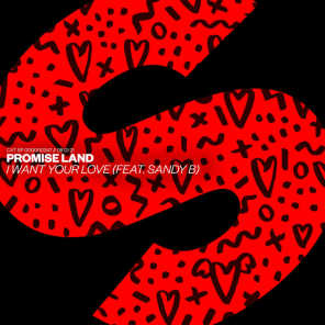 I Want Your Love (feat. Sandy B)