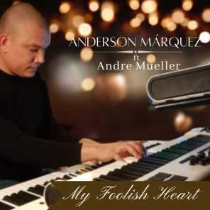 My Foolish Heart (Cover) [feat. Andre Mueller]
