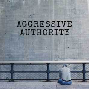 Aggressive Authority