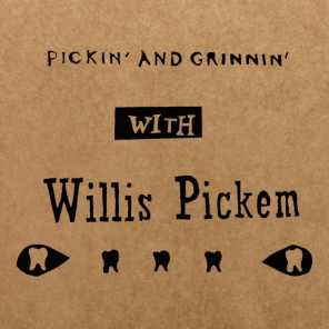 Pickin' and Grinnin' with Willis Pickem