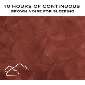 Brown Noise for Sleeping, Pt. 03 (Continuous No Gaps)