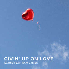 Givin' Up On Love (feat. Sam James)