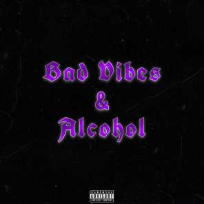 Bad Vibes & Alcohol