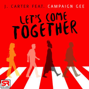 Let's Come Together (feat. Campaign Gee)