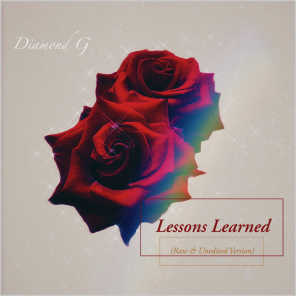 Lessons Learned (Raw & Unedited Version)
