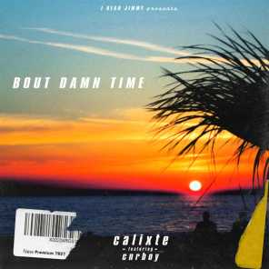 Bout Damn Time (feat. Calixte & cnrboy)