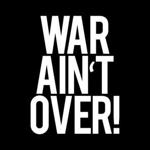 war ain't over (Extended)