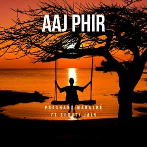 Aaj Phir (feat. Shruti Jain)