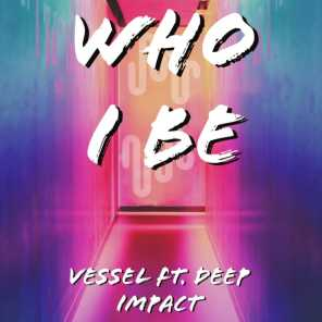 Who I Be (feat. Deep Impact)