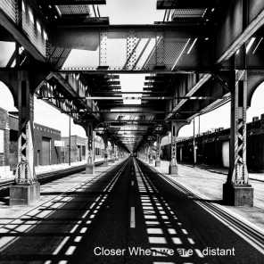 Closer When We Are Distant