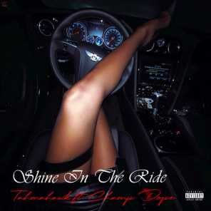 Shine In The Ride (feat. Champ Dope)