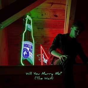 Will You Marry Me? (The Wait)