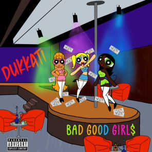 Bad Good Girl$